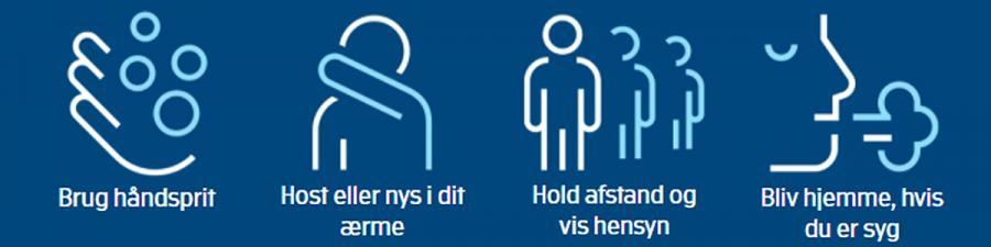 Brug håndsprit, host eller nys i dit ærme, hold afstand og vis hensyn, bliv hjemme hvis du er syg